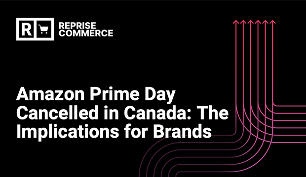 Reprise Commerce Canada looks at how eCommerce and Amazon impacts a brand's media strategy and profitability